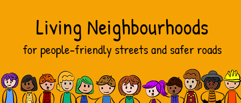Living Neighbourhoods - for people friendly streets and safer roads